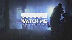 Watch Me _ das Kinomagazin