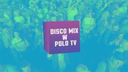 Disco Mix w Polo TV